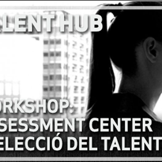 Workshop: assessment center i selecció de talent