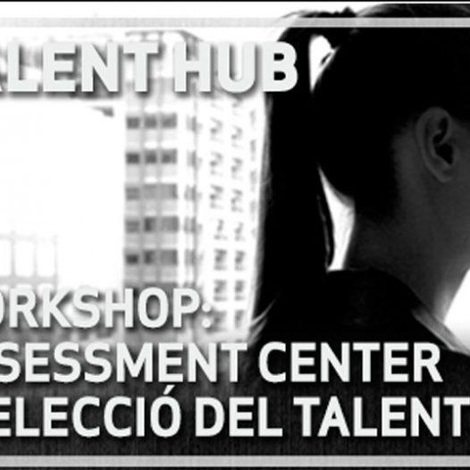 Workshop: assessment center i selecció de talent